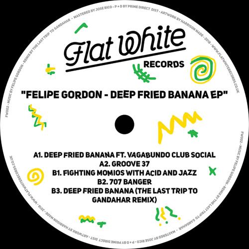 "Felipe Gordon/DEEP FRIED BANANA EP 12"""