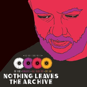 """Various/NOTHING LEAVES THE ARCHIVE 7"""""""