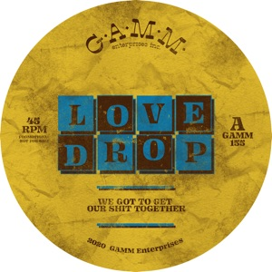 """Love Drop/WE GOT TO GET OUR... 12"""""""