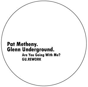 """Pat Metheny/GLENN UNDERGROUND REMIX 12"""""""