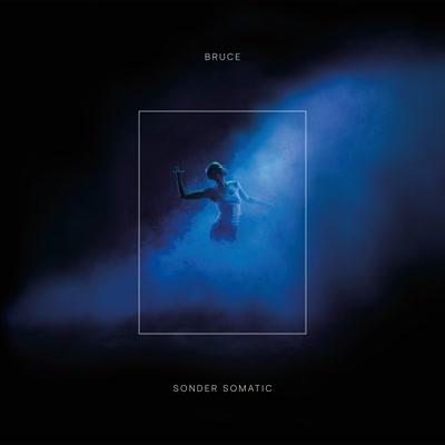 Bruce/SONDER SOMATIC CD