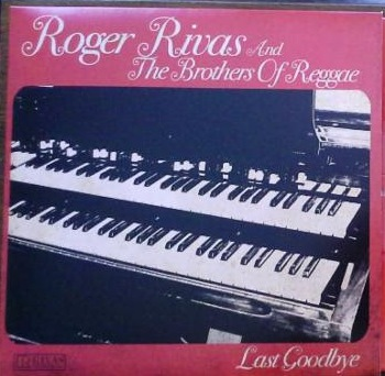 Roger Rivas(Aggrolites)/LAST GOODBYE LP