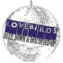 "Lovebirds/DEEP, DOWN & DISCOFIED EP 12"""