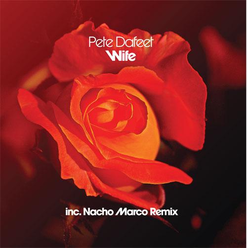 "Pete Dafeet/WIFE (NACHO MARCO REMIX) 12"""