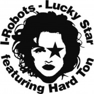 I-Robots & Hard Ton/LUCKY STAR 12""