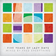 Fred Everything/5 YEARS OF LAZY DAYS DCD