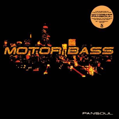 Motorbass/PANSOUL (25 YEARS REPRESS) DLP