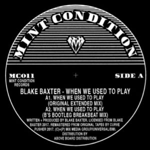 Blake Baxter/WHEN WE USED TO PLAY 12""