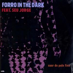 """Forro In The Dark/SUOR DE PELE FINA 12"""""""