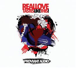 Proviant Audio/REAL LOVE TASTES LIKE..CD
