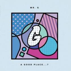 Mr. G/A GOOD PLACE...? DLP