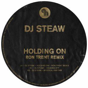 "DJ Steaw/HOLDING ON (RON TRENT RMX) 12"""