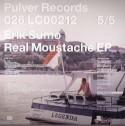 "Erik Sumo/THE REAL MOUSTACHE EP 12"""