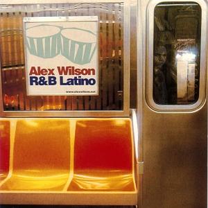 "Alex Wilson/R&B LATINO  12"""