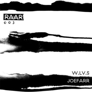 "W.LV.S & JoeFarr/RAAR003 12"""