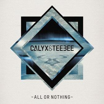 Calyx & Teebee/ALL OR NOTHING CD