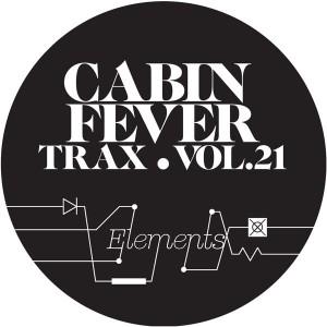 "Cabin Fever/CABIN FEVER VOL.21 12"""