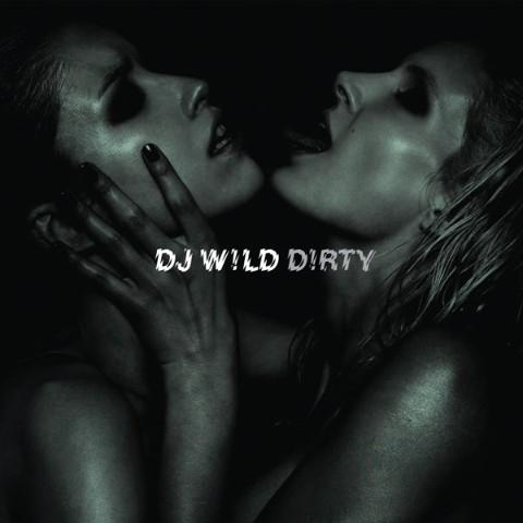 DJ Wild/D!RTY CD
