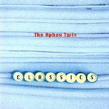 Aphex Twin/CLASSICS DLP