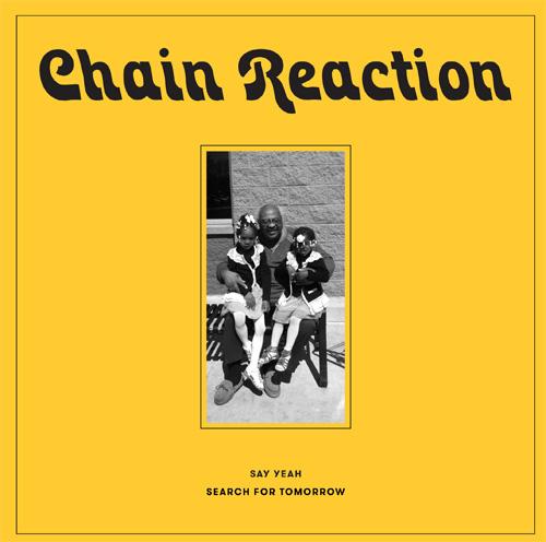 "Chain Reaction/SAY YEAH 7"""