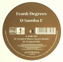 Frank Degrees/O SAMBA E 12""