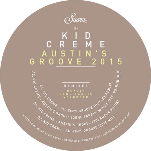 "Kid Creme/AUSTIN'S GROOVE 2015 12"""