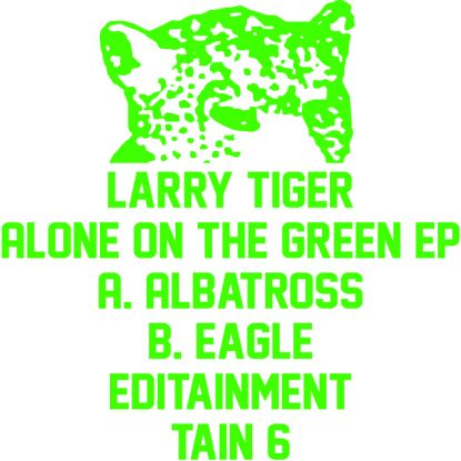 """Larry Tiger/ALONE ON THE GREEN 12"""""""