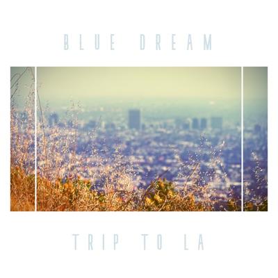 Blue Dream/TRIP TO LA LP