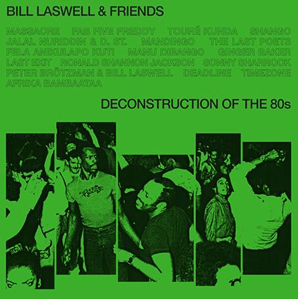 "Bill Laswell/DECONSTRUCTION OF 80""S DLP"