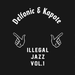 "Delfonic & Kapote/ILLEGAL JAZZ VOL 1 12"""