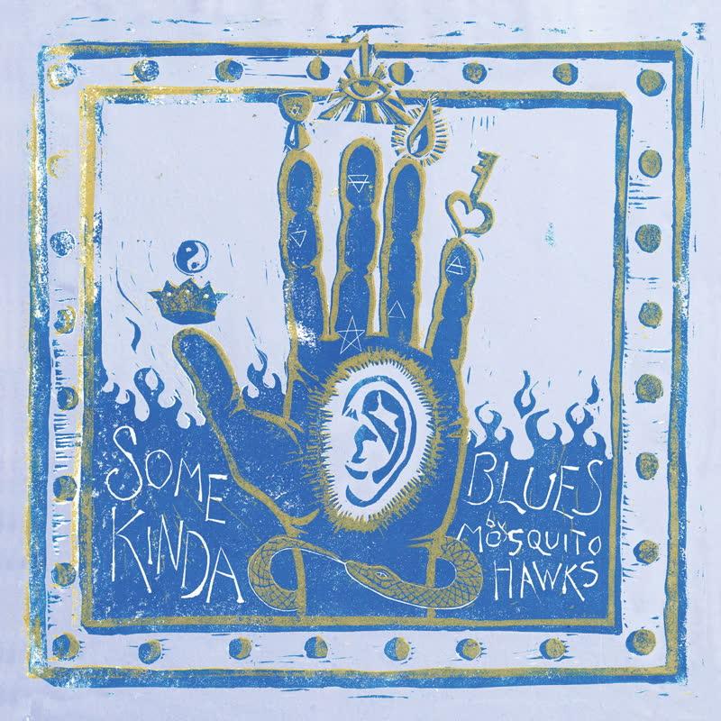 Mosquito Hawks/SOME KINDA BLUES LP