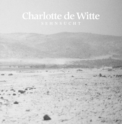 "Charlotte De Witte/SEHNSUCHT 12"""