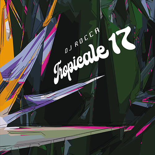 "DJ Rocca/TROPICALE 17 12"""