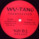 Yo DJ!/WU-TANG RESURRECTED LP
