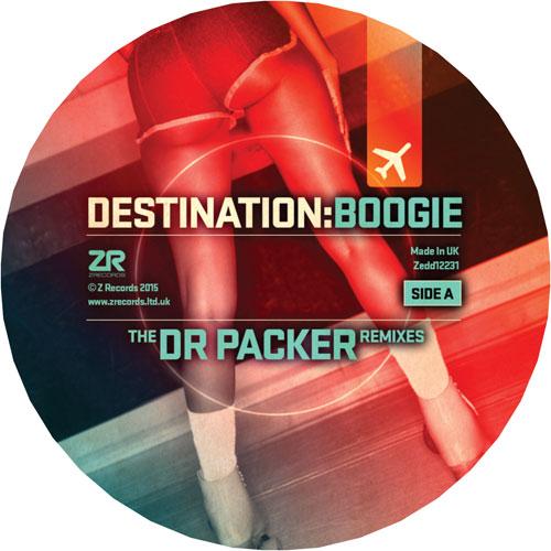 """Dr. Packer/DESTINATION: BOOGIE RMX'S 12"""""""