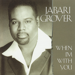Jabari Grover/WHEN I'M WITH YOU CD