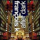 Francois K/AFTER DARK MIX CD