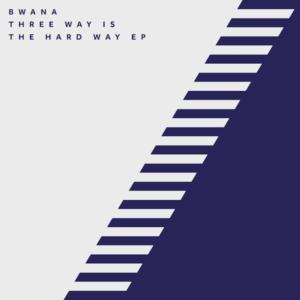 """Bwana/THREE WAY IS THE HARD WAY EP 12"""""""