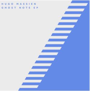 """Hugo Massien/GHOST NOTE EP 12"""""""