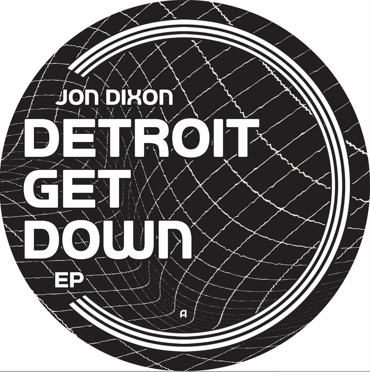 "Jon Dixon/DETROIT GET DOWN EP 12"""