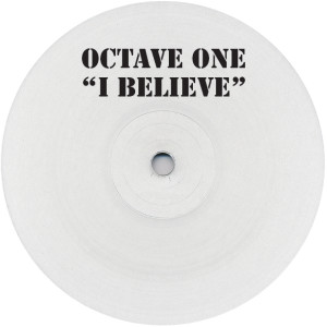 "Octave One/I BELIEVE 12"""