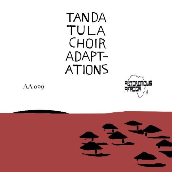 """Tanda Tula Choir/ADAPTATIONS 12"""""""