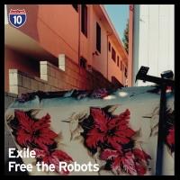 """Exile & Free The Robots/LA #10 10"""""""
