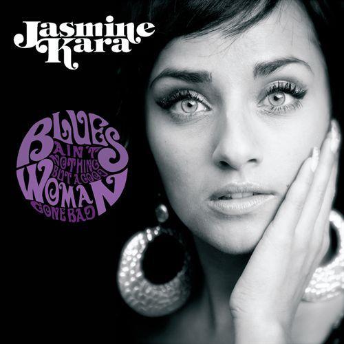 Jasmine Kara/BLUES AIN'T NOTHING  LP