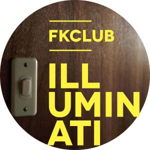 """Fkclub/ILLUMINATI (PILOOSKI REMIX) 12"""""""