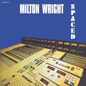 Milton Wright/SPACED LP