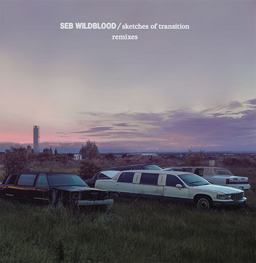 Seb Wildblood/SKETCHES OF... REMIXES 12""