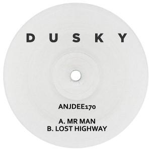 "Dusky/MR MAN & LOST HIGHWAY 12"""