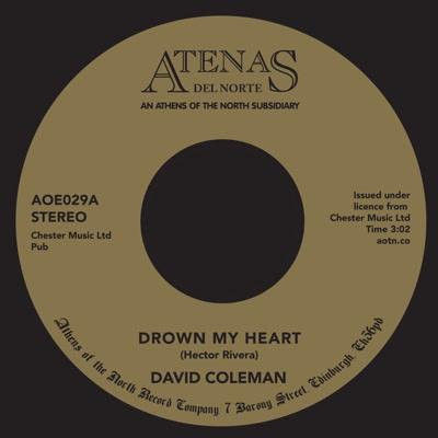 "David Coleman/DROWN MY HEART 7"""