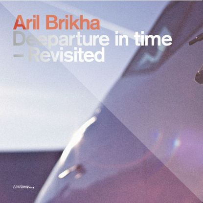 Aril Brikha/DEEPARTURE IN TIME DLP